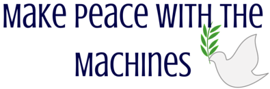 Make Peace With The Machines2